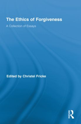 The Ethics of Forgiveness: A Collection of Essays (Hardback) book cover