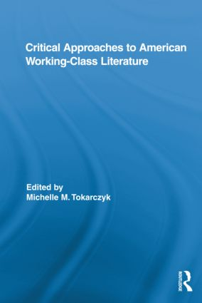 Critical Approaches to American Working-Class Literature (Hardback) book cover