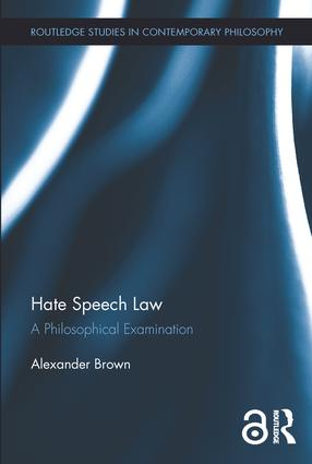 Hate Speech Law (Open Access): A Philosophical Examination, 1st Edition (Hardback) book cover