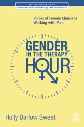 Gender in the Therapy Hour: Voices of Female Clinicians Working with Men (Paperback) book cover