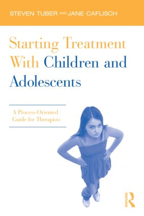 Starting Treatment With Children and Adolescents: A Process-Oriented Guide for Therapists (Paperback) book cover