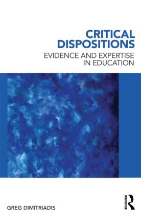Critical Dispositions: Evidence and Expertise in Education (Paperback) book cover