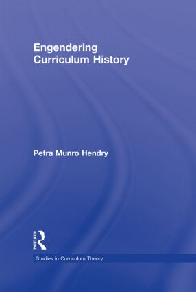 Engendering Curriculum History: 1st Edition (Hardback) book cover