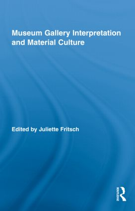 Museum Gallery Interpretation and Material Culture (Hardback) book cover