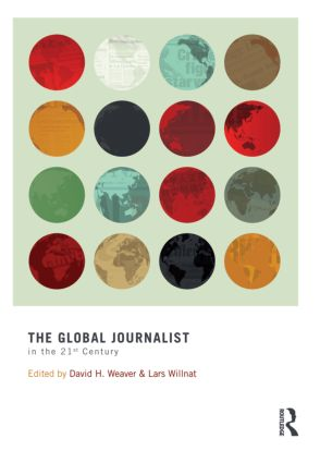 The Global Journalist in the 21st Century (Hardback) book cover