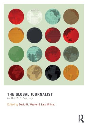 The Global Journalist in the 21st Century: 1st Edition (Paperback) book cover