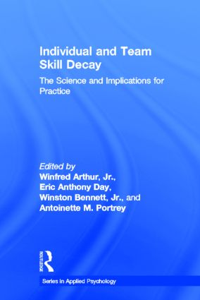 Individual and Team Skill Decay: The Science and Implications for Practice (Hardback) book cover