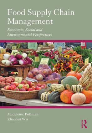 Food Supply Chain Management: Economic, Social and Environmental Perspectives, 1st Edition (Hardback) book cover
