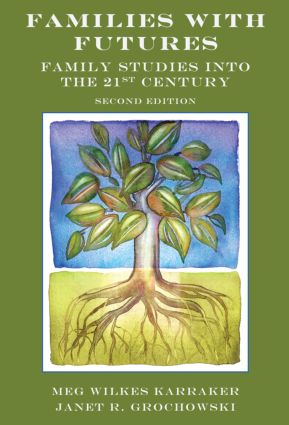 Families with Futures: Family Studies into the 21st Century, Second Edition, 2nd Edition (Paperback) book cover