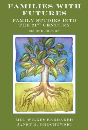 Families with Futures: Family Studies into the 21st Century, Second Edition book cover
