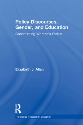 Policy Discourses, Gender, and Education: Constructing Women's Status (Paperback) book cover