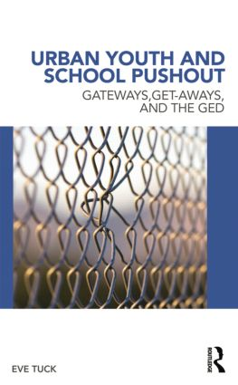 Urban Youth and School Pushout: Gateways, Get-aways, and the GED, 1st Edition (Hardback) book cover