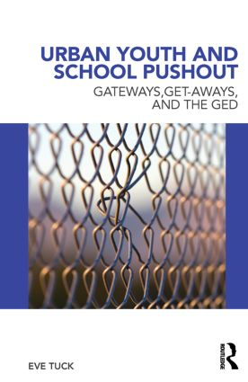 Urban Youth and School Pushout: Gateways, Get-aways, and the GED, 1st Edition (Paperback) book cover