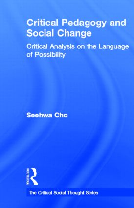 Critical Pedagogy and Social Change: Critical Analysis on the Language of Possibility book cover