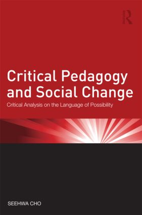 Critical Pedagogy and Social Change: Critical Analysis on the Language of Possibility (Paperback) book cover