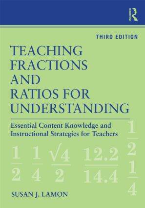 Teaching Fractions and Ratios for Understanding: Essential Content Knowledge and Instructional Strategies for Teachers, 3rd Edition (Paperback) book cover