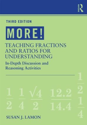MORE! Teaching Fractions and Ratios for Understanding: In-Depth Discussion and Reasoning Activities, 3rd Edition (Paperback) book cover