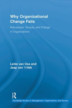 Why Organizational Change Fails: Robustness, Tenacity, and Change in Organizations (Hardback) book cover