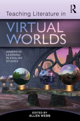 Teaching Literature in Virtual Worlds: Immersive Learning in English Studies (Paperback) book cover