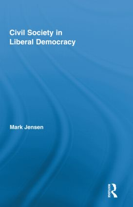 Civil Society in Liberal Democracy (Hardback) book cover