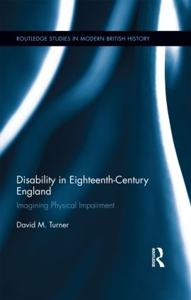 Disability in Eighteenth-Century England: Imagining Physical Impairment (Hardback) book cover