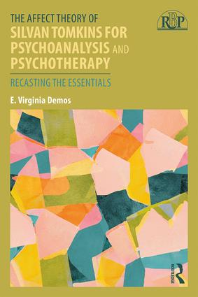The Affect Theory of Silvan Tomkins for Psychoanalysis and Psychotherapy: Recasting the Essentials book cover