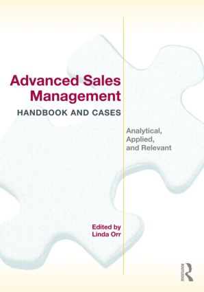 Advanced Sales Management Handbook and Cases: Analytical, Applied, and Relevant, 1st Edition (Paperback) book cover