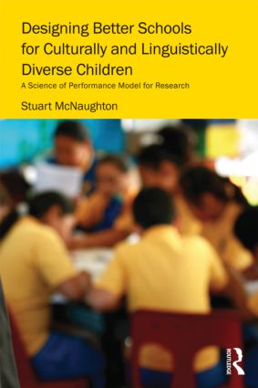 Designing Better Schools for Culturally and Linguistically Diverse Children: A Science of Performance Model for Research (Paperback) book cover