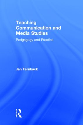 Teaching Communication and Media Studies: Pedagogy and Practice, 1st Edition (Hardback) book cover