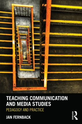 Teaching Communication and Media Studies: Pedagogy and Practice, 1st Edition (e-Book) book cover