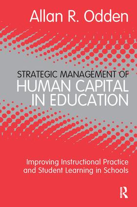 Strategic Management of Human Capital in Education: Improving Instructional Practice and Student Learning in Schools (Paperback) book cover