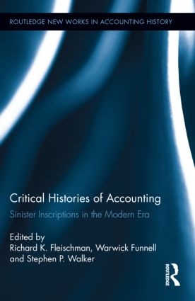 Critical Histories of Accounting: Sinister Inscriptions in the Modern Era (Hardback) book cover