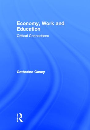 Economy, Work, and Education: Critical Connections, 1st Edition (Paperback) book cover