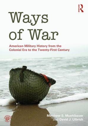 Ways of War: American Military History from the Colonial Era to the Twenty-First Century (Paperback) book cover