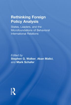 Rethinking Foreign Policy Analysis: States, Leaders, and the Microfoundations of Behavioral International Relations (Hardback) book cover