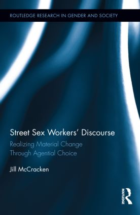 Street Sex Workers' Discourse: Realizing Material Change Through Agential Choice (Hardback) book cover