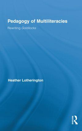 Pedagogy of Multiliteracies: Rewriting Goldilocks (Hardback) book cover