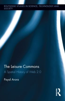 The Leisure Commons: A Spatial History of Web 2.0 (Hardback) book cover