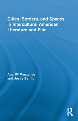 Cities, Borders and Spaces in Intercultural American Literature and Film (Hardback) book cover