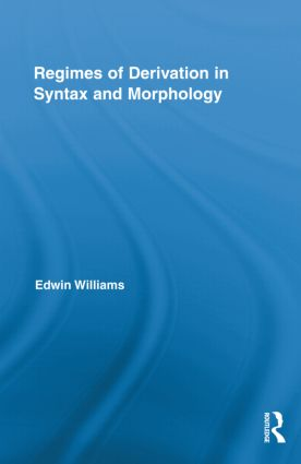 Regimes of Derivation in Syntax and Morphology (Hardback) book cover