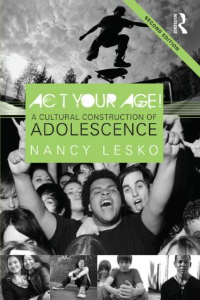 Act Your Age!: A Cultural Construction of Adolescence, 2nd Edition (Paperback) book cover