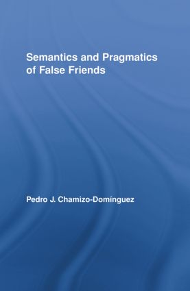 Semantics and Pragmatics of False Friends (Hardback) book cover