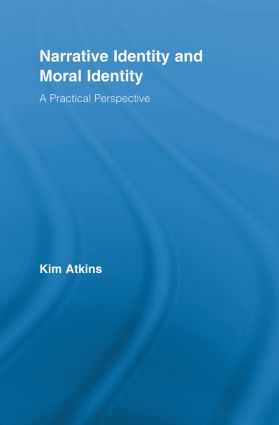 Narrative Identity and Moral Identity: A Practical Perspective, 1st Edition (Paperback) book cover