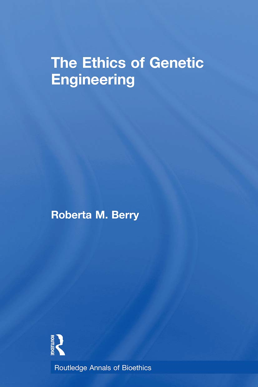 The Ethics of Genetic Engineering book cover