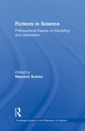 Fictions in Science: Philosophical Essays on Modeling and Idealization book cover