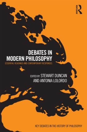 Debates in Modern Philosophy: Essential Readings and Contemporary Responses (Paperback) book cover