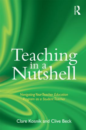 Teaching in a Nutshell: Navigating Your Teacher Education Program as a Student Teacher (Paperback) book cover