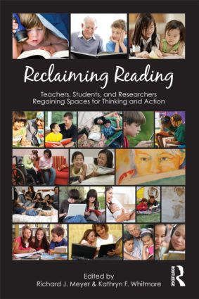 Reclaiming Reading: Teachers, Students, and Researchers Regaining Spaces for Thinking and Action (Paperback) book cover