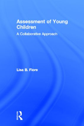 Assessment of Young Children: A Collaborative Approach, 1st Edition (Hardback) book cover