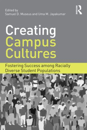 Creating Campus Cultures: Fostering Success among Racially Diverse Student Populations (Paperback) book cover